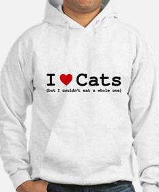 I Love Cats - But I Couldn't Eat Hoodie