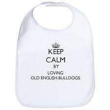 Keep calm by loving Old English Bulldogs Bib