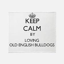 Keep calm by loving Old English Bull Throw Blanket