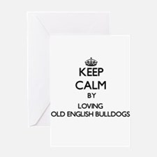 Keep calm by loving Old English Bul Greeting Cards