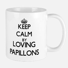 Keep calm by loving Papillons Mugs