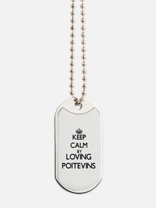 Keep calm by loving Poitevins Dog Tags