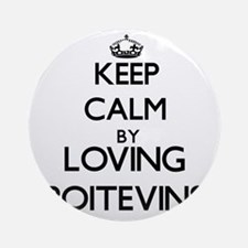 Keep calm by loving Poitevins Ornament (Round)