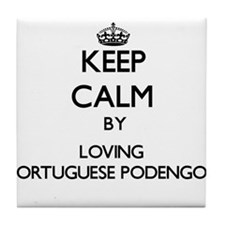 Keep calm by loving Portuguese Podeng Tile Coaster