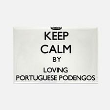 Keep calm by loving Portuguese Podengos Magnets