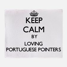 Keep calm by loving Portuguese Point Throw Blanket