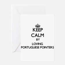 Keep calm by loving Portuguese Poin Greeting Cards