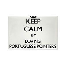 Keep calm by loving Portuguese Pointers Magnets