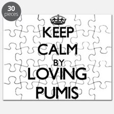 Keep calm by loving Pumis Puzzle