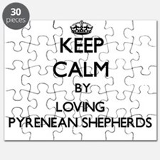 Keep calm by loving Pyrenean Shepherds Puzzle