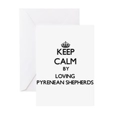 Keep calm by loving Pyrenean Shephe Greeting Cards