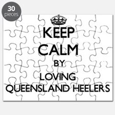 Keep calm by loving Queensland Heelers Puzzle
