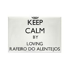 Keep calm by loving Rafeiro Do Alentejos Magnets