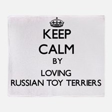 Keep calm by loving Russian Toy Terr Throw Blanket