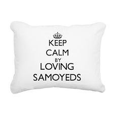 Keep calm by loving Samo Rectangular Canvas Pillow