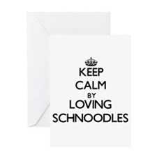 Keep calm by loving Schnoodles Greeting Cards