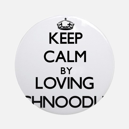 Keep calm by loving Schnoodles Ornament (Round)