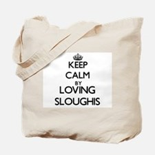Keep calm by loving Sloughis Tote Bag