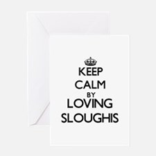 Keep calm by loving Sloughis Greeting Cards