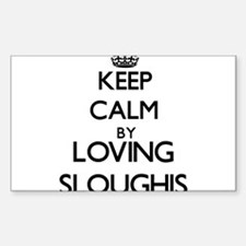 Keep calm by loving Sloughis Decal