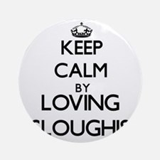 Keep calm by loving Sloughis Ornament (Round)