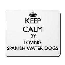 Keep calm by loving Spanish Water Dogs Mousepad