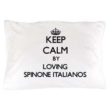 Keep calm by loving Spinone Italianos Pillow Case