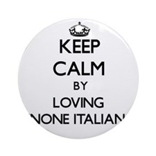 Keep calm by loving Spinone Itali Ornament (Round)