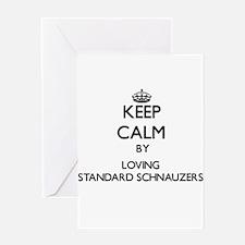 Keep calm by loving Standard Schnau Greeting Cards
