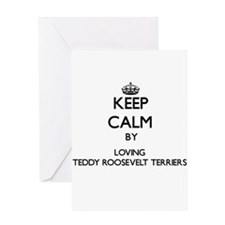 Keep calm by loving Teddy Roosevelt Greeting Cards