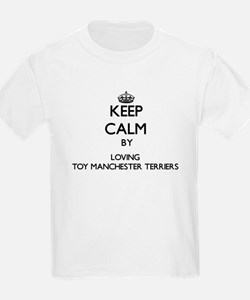 Keep calm by loving Toy Manchester Terrier T-Shirt