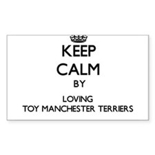 Keep calm by loving Toy Manchester Terrier Decal