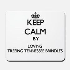 Keep calm by loving Treeing Tennessee Br Mousepad