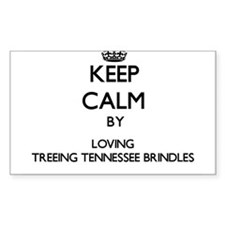Keep calm by loving Treeing Tennessee Brin Decal