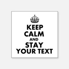 Customized Keep Calm And Stay Sticker