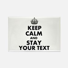 Customized Keep Calm And Stay Magnets