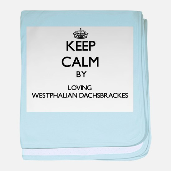 Keep calm by loving Westphalian Dachs baby blanket