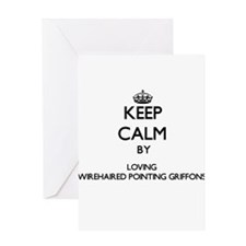 Keep calm by loving Wirehaired Poin Greeting Cards