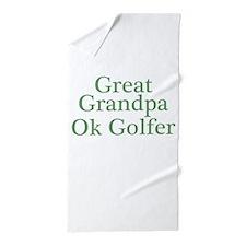 Great Grandpa OK Golfer Beach Towel