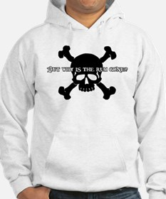 But Why Is The Rum Gone? Hoodie
