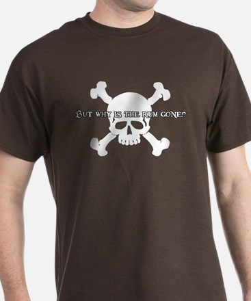 But Why Is The Rum Gone? T-Shirt