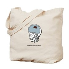 I had brain surgery Tote Bag