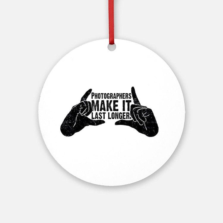 Photographers Make It Last Lo Ornament (Round)