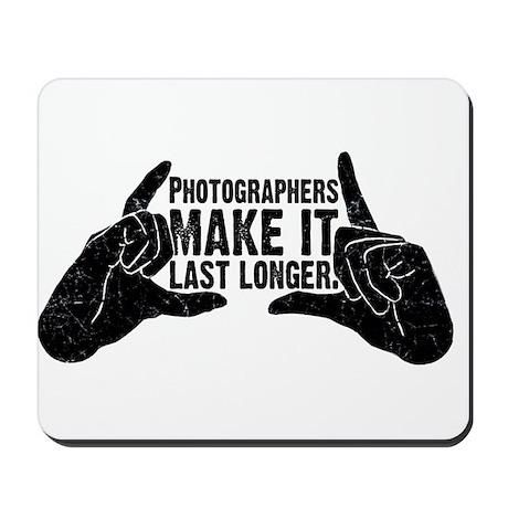 Photographers Make It Last Lo Mousepad