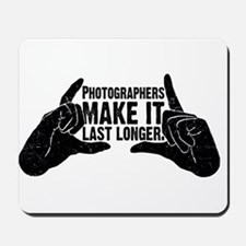 Photographers Make It Last Lo Mousepad