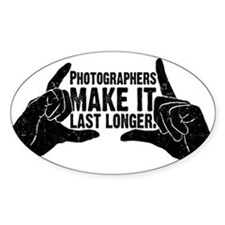 Photographers Make It Last Lo Oval Decal