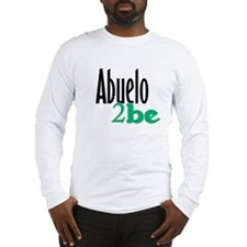 Abuelo to Be Long Sleeve T-Shirt