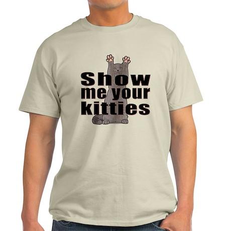 Show me your kitties light t shirt show me your kitties t for Talk texan to me shirt