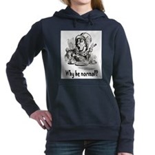 ALICE_Why be normal.png Women's Hooded Sweatshirt