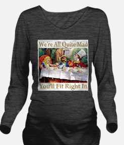 WE'RE ALL QUITE MAD Long Sleeve Maternity T-Shirt
